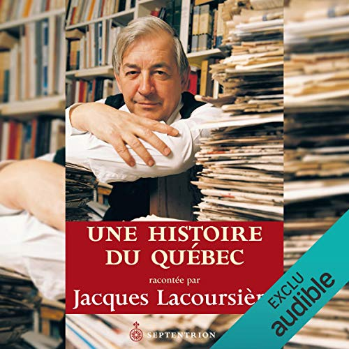 Une histoire du Québec                   Written by:                                                                                                                                 Jacques Lacoursière                               Narrated by:                                                                                                                                 Alexis Martin                      Length: 4 hrs and 46 mins     14 ratings     Overall 4.4