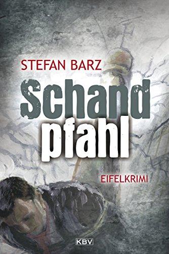 Schandpfahl: Kriminalroman aus der Eifel (Jan Grimberg 1)