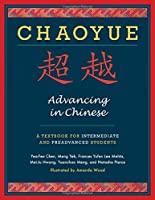 Chaoyue: Advancing in Chinese: A Textbook for Intermediate & Preadvanced Students