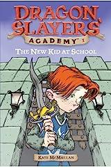 The New Kid at School #1 (Dragon Slayers' Academy) Kindle Edition