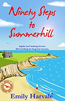 Ninety Steps to Summerhill (Goldebury Bay Book 2) by [Emily Harvale]