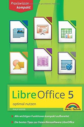 LibreOffice 5 optimal nutzen für Ein und Umsteiger