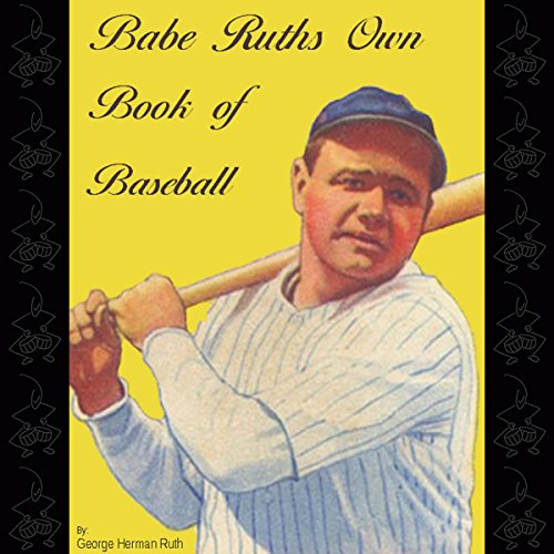 Babe Ruth's Own Book of Baseball audiobook cover art