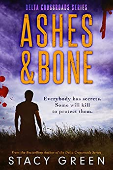 Ashes and Bone (Delta Crossroads Trilogy, Book 3) by [Stacy Green]