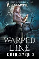 Warped Line: An Urban Fantasy (Cataclysm)