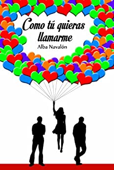Como tú quieras llamarme (Spanish Edition) by [Alba Navalón]