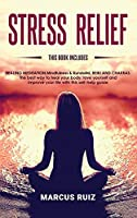 Stress Relief: This book includes HEALING MEDITATION Mindfulness & Kundalini, REIKI AND CHAKRAS The best way to heal your body, love yourself and improve your life with this self-help guide (Stress Relief Meditation)
