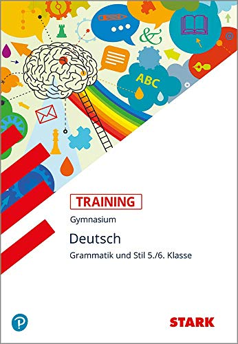 STARK Training Gymnasium - Deutsch Grammatik und Stil 5./6. Klasse: rundwissen. Aufgaben und Lösungen