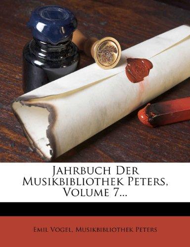 Jahrbuch Der Musikbibliothek Peters, Volume 7...