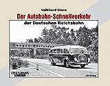Der Autobahn-Schnellverkehr der Deutschen Reichsbahn - Volkhard Stern