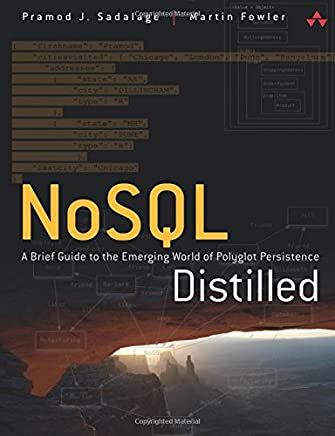 Nosql Distilled: A Brief Guide to the Emerging World of Polyglot Persistence [Lingua inglese]