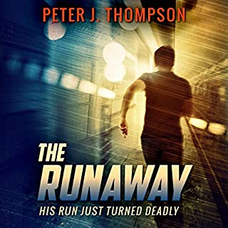 The Runaway     An Action Packed Thriller              By:                                                                                                                                 Peter J. Thompson                               Narrated by:                                                                                                                                 Gary Tiedemann                      Length: 10 hrs and 51 mins     17 ratings     Overall 4.6