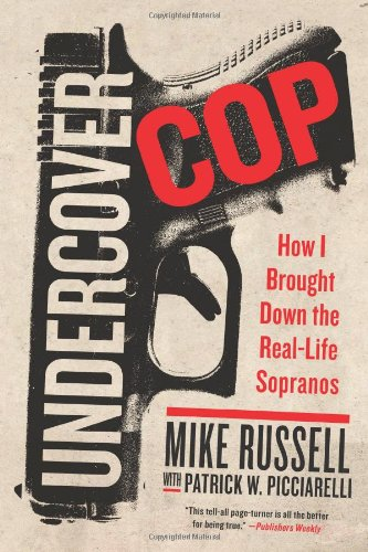 Undercover Cop: How I Brought Down the Real-Life Sopranos
