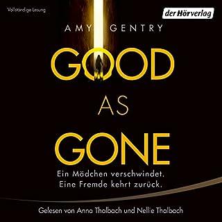 Good as Gone: Ein Mädchen verschwindet. Eine Fremde kehrt zurück. Titelbild