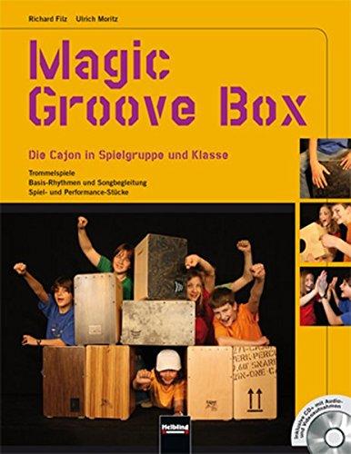 Magic Groove Box: Die Cajon in Spielgruppe und Klasse. Trommelspiele - Basis-Rhythmen und Songbegleitung - Spiel- und Performance-Stücke. Inklusive CD+ mit Audio- und Videoaufnahmen
