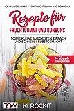 Rezepte für  Fruchtgummi und Bonbons sowie kleine Süßigkeiten, einfach und schnell...