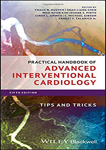 Compare Textbook Prices for Practical Handbook of Advanced Interventional Cardiology: Tips and Tricks 5 Edition ISBN 9781119382683 by Nguyen, Thach N.,Chen, Shao Liang,Kim, Moo-Hyun,Pinto, Duane S.,Grines, Cindy L.,Gibson, C. Michael,Talarico Jr., Ernest F.