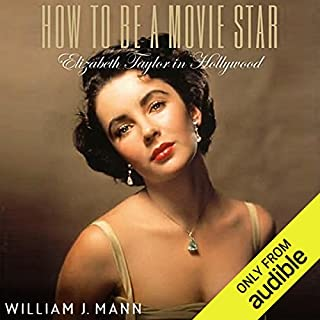 How to Be A Movie Star     Elizabeth Taylor in Hollywood              By:                                                                                                                                 William J. Mann                               Narrated by:                                                                                                                                 Mark Boyett                      Length: 15 hrs and 37 mins     11 ratings     Overall 4.6