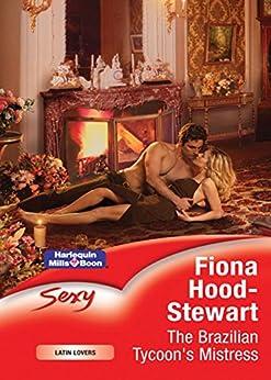 The Brazilian Tycoon's Mistress (Latin Lovers) by [Fiona Hood-Stewart]