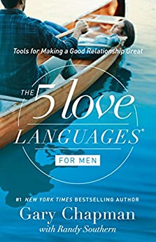 The 5 Love Languages for Men: Tools for Making a Good Relationship Great by [Gary Chapman]