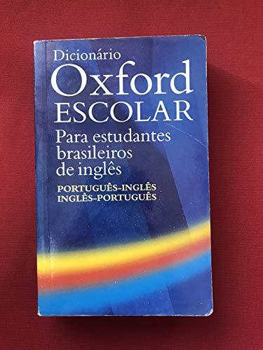 Dicionário Oxford Escolar para estudantes brasileiros de inglês (Português-Inglês / Inglês-Português): para estudiantes brasileiros de ingles