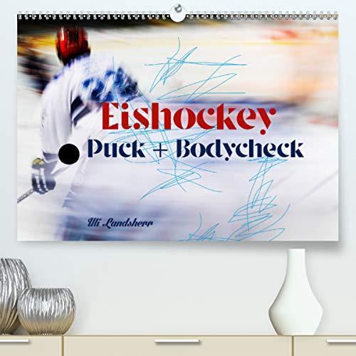 Eishokey Puck und Bodycheck (Premium, hochwertiger DIN A2 Wandkalender 2021, Kunstdruck in Hochglanz)
