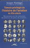 Témoin privilégié de l histoire de l aviation du XXe siècle