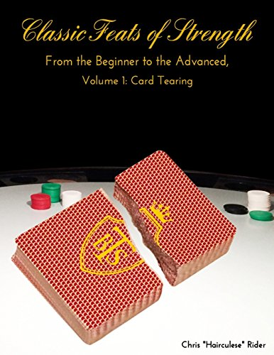 Classic Feats of Strength From the Beginner to the Advanced, Volume 1: Card Tearing