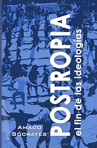 POSTROPIA: el fin de las ideologías