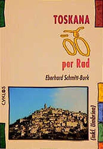 Toskana per Rad: (Inklusiv Umbrien): Inkl. Umbrien (Cyklos-Fahrrad-Reiseführer)