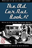 The Old Car Nut Book #2: 'Where more old car nuts tell their stories' (Volume 2)