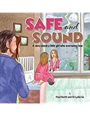 Safe and Sound.: A story about a little girl who overcomes fear.