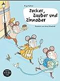 Zucker, Zauber und Zinnober: Ein Bilderbuch für Kinder mit der Lebensmittelunverträglichkeit Zöliakie: Ein Bilderbuch für Kinder mit Zöliakie und ihre Freunde.