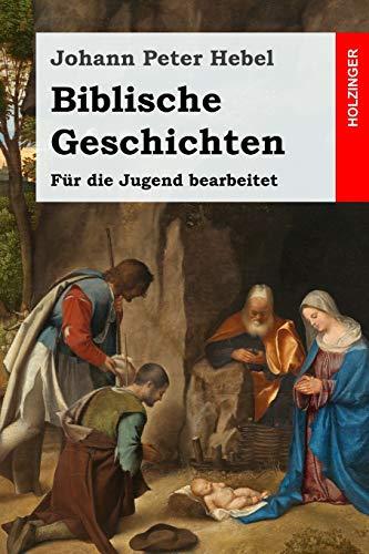 Biblische Geschichten: Für die Jugend bearbeitet