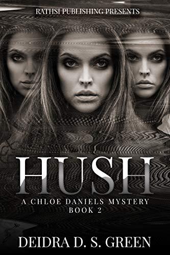 Hush: A Chloe Daniels Mystery (Chloe Daniels Mysteries Book 2) by [Deidra D. S. Green]