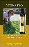 Papa Vince's Recipes from Sicily: Mediterranean dishes in less than 30 minutes