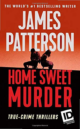 Compare Textbook Prices for Home Sweet Murder ID True Crime, 2 Reprint Edition ISBN 9781538763216 by Patterson, James