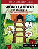 WORD LADDERS FOR GRADES K - 1: 80 Vocabulary building word puzzles to enhance reading and writing skills in early learners   Word ladder for Kindergarten, Grade 1