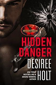 Hidden Danger: Brotherhood Protectors World by [Desiree Holt, Brotherhood Protectors World]