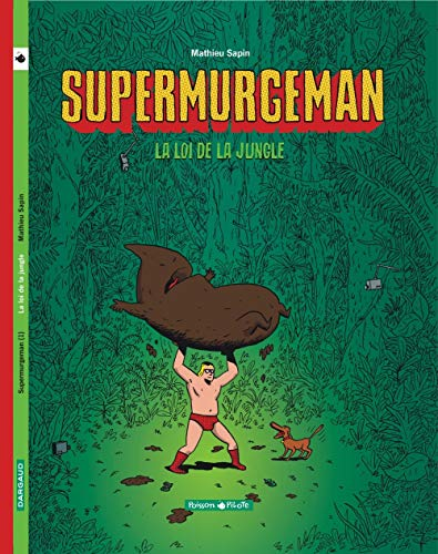 Supermurgeman - tome 1 - Loi de la jungle (La)