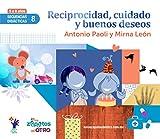 SD8 Reciprocidad Cuidado y Buenos Deseos: Secuencias Didacticas Mutuo Aprecio
