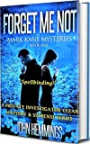 FORGET ME NOT - MARK KANE MYSTERIES - BOOK ONE: A Private Investigator Clean Mystery & Suspense Series. Murder Mysteries & Whodunits with more Twists and Turns than a Roller Coaster. (English Edition)