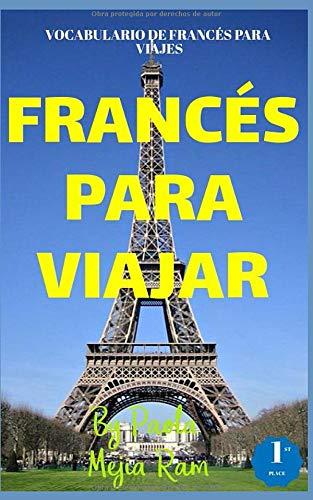 FRANCÉS PARA VIAJAR: Frases, vocabularios, pronunciacion y todo lo que necesitas para tu viaje a Francia!