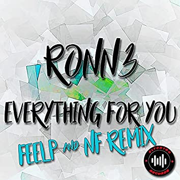 Everything for You (Feelp & NF Remix)