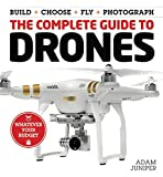 The Complete Guide to Drones: Whatever your budget - Build + Choose + Fly + Photograph (Book)