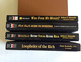 Loopholes of the Rich, Retire Young Retire Rich, Guide to Investing, Who Took My Money (4 book set)