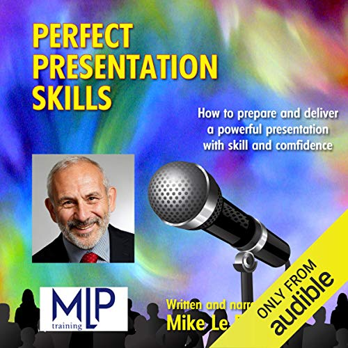 Perfect Presentation Skills                   By:                                                                                                                                 Mike Le Put                               Narrated by:                                                                                                                                 Mike Le Put                      Length: 53 mins     19 ratings     Overall 3.0