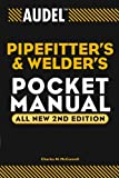 Audel Pipefitter's and Welder's Pocket Manual (Audel Technical Trades Series Book 3)