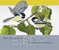 For the Love of Birds: The Illustrations of Jane Shull Beasley