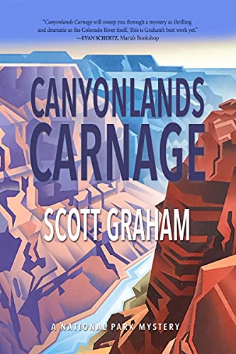 Canyonlands Carnage (National Park Mystery Series, Band 7)